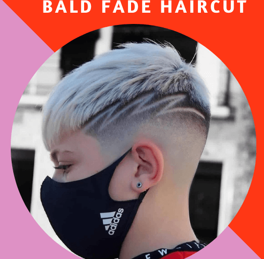 Bald Fade Haircut Variations To Try This Year For A Cool, Clean Look